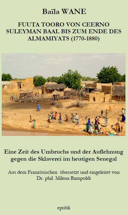 Das neue Projekt von ProMosaik e.V. über die Geschichte der Almami in Fuuta Toro (1770-1880)