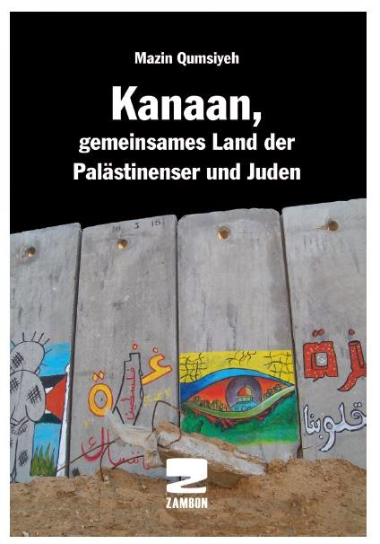 Mazin Qumsiyeh – KANAAN, gemeinsames Land der Palästinenser und Juden