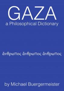 Gaza a Philosophical Dictionary di Michael Buergermeister (opera introdotta dalla Dr. phil. Milena Rampoldi)