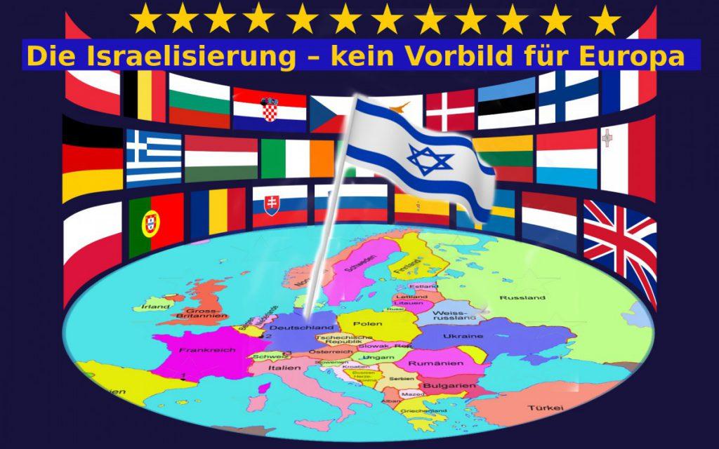 Die Israelisierung – kein Vorbild für Europa