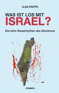 Was ist los mit Israel? Zur Mythologie des Zionismus