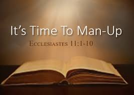 It's Time to Man Up