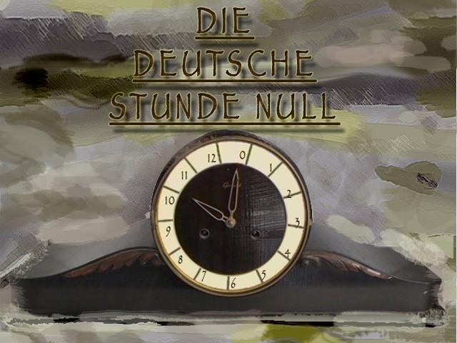 """Die deutsche """"Stunde Null"""""""