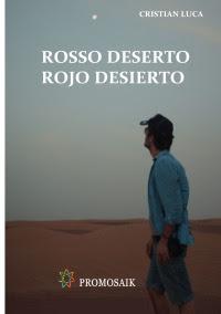 """Recensione del libro di Cristian Luca,""""Rosso deserto"""" / """"Rojo desierto"""" per ProMosaik poetry."""