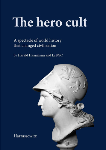 Hero Cult – a constant element in history? Our interview with LaBGC and Harald Haarmann